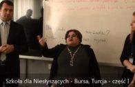 Szkoła dla Niesłyszących – Bursa, Turcja – część I