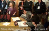 Szkoła dla Niesłyszących – Bursa, Turcja – część III