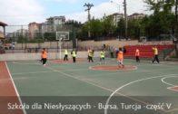 Szkoła dla Niesłyszących – Bursa, Turcja – część V